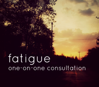 Fatigue consultation